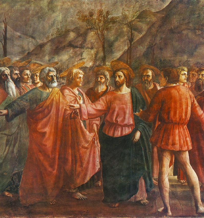 tribute money by masaccio The tribute money is one of many frescoes painted by masaccio (and another artist named masolino) in the brancacci chapel in santa maria del carmine in florence—when you walk into the chapel, the fresco is on your upper left all of the frescoes in the chapel tell the story of the life of st peter.